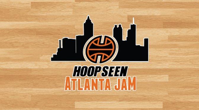 HoopSeen Atlanta Jam Takeaways P. 3